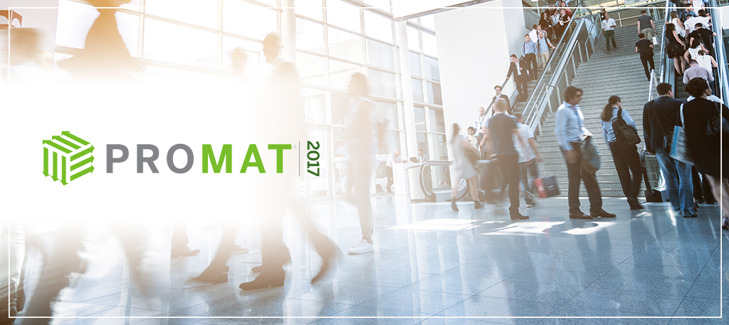 Make the Most of Your ProMat 2017 Experience